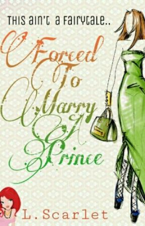 Forced to marry a prince by L-Scarlet