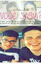 Voce sabia?  { EM REVISAO } by Piu_Piiu