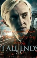 Race to your Heart (Draco Malfoy love story) by courtneylizz14