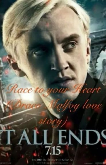 Race to your Heart (Draco Malfoy love story)