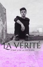La Vérité - Tome 2 de La Victoire by CloLand18