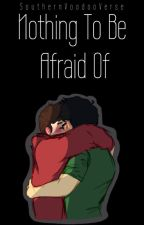 Nothing To Be Afraid Of (Septiplier Oneshot) by SouthernVoodooVerse
