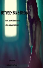 Between Sin and Dream by MargarethNatalia
