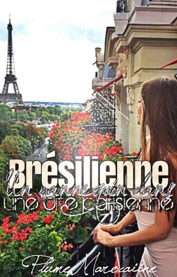 «Brésilienne, Un Mannequin dans une cité Parisienne»