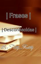 → Frases Desconhecidas ← by Tutty_Frutty