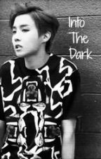 Into The Dark (BTS Jhope Fanfic) by blakedotnet