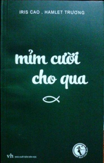 Mỉm Cười Cho Qua- Iris Cao. Hamlet Trương (HOÀN)