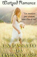 Un passato da dimenticare. by PassionePerILibri