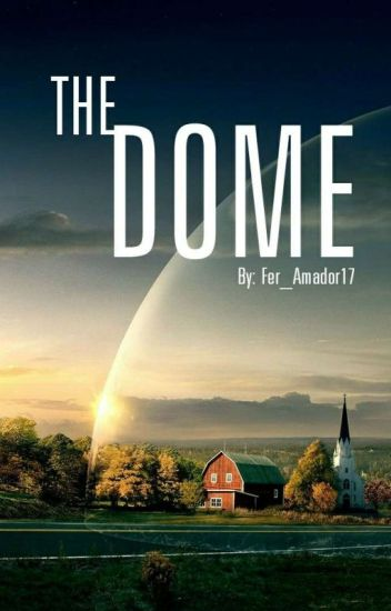 The Dome (Newt & tú)