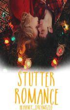 Stutter Romance by heavenly_dreams210