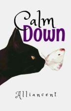 Calm Down by Alliancent