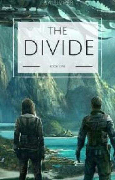 The Divide (Soldiers of the Earth Book 1) (Wattys 2016)