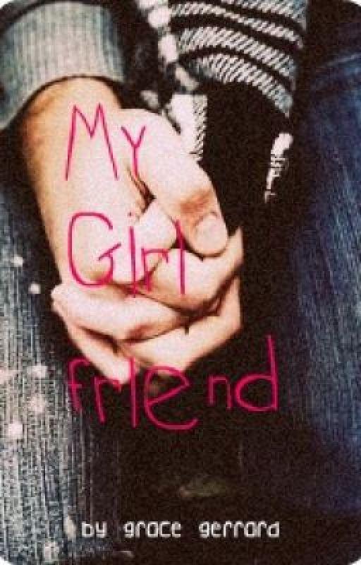 My Girl friend (Poetry) by GraceGerrard