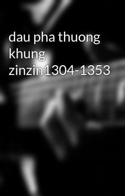 dau pha thuong khung zinzin1304-1353