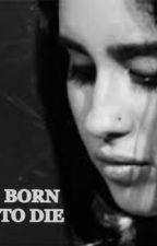 Born To Die >> Camren by karlaoestrabao