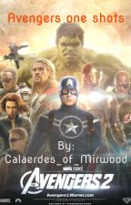 Avengers one shots by Calaerdes_of_Mirwood