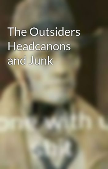 The Outsiders Headcanons and Junk
