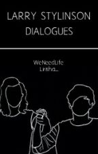 Larry : Dialogues by WeNeedLife