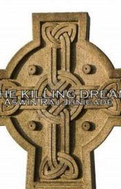The Killing Dream by theaswinraj