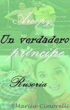 Un verdadero príncipe *Aroopy y Rusoria* by Mariia-Cimorelli