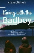 Living With The Bad Boy (Tradusa-Romana) by elaely