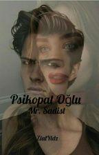 "Psikopat Oğlu ""Mr. Sadist"" by ZlalYldz"
