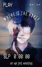 where is the hope? [kaneki y tu] EN EDICIÓN by su_chan_plz
