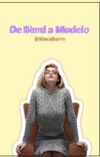 De nerd a modelo® by KiaraBarrn