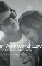 Our awkward love story(EDITED) by onn1012
