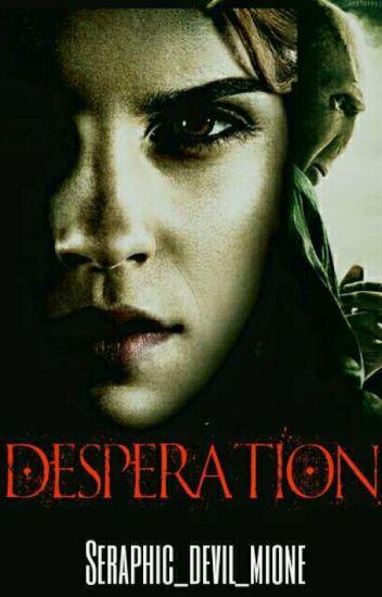 Desperation || A Tomione