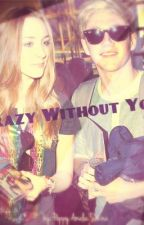 Crazy Without You [Niall Horan Fanfiction] by AmeliaSevina