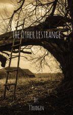 The Other Lestrange by TTrudgen