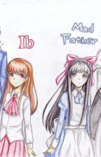 PRIVATE Ib and Mad Father RP! by Toy_Freya_Fazbear