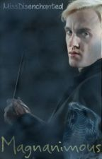 Magnanimous: Book Three (Draco Malfoy) by MissDisenchanted