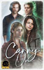 Carry On Mayward Son || EM REVISÃO || by Tia_Meg