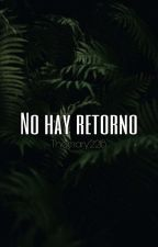 No hay retorno (TWC) by Thomary221B