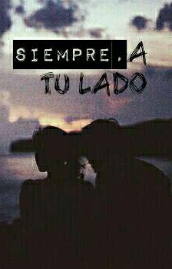 ~ Siempre, a tu lado #EntreElGenioYYo2