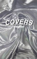 covers ( ON HOLD ) by kooliad