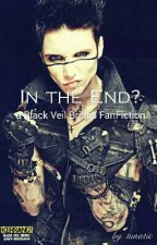 In the End? - Black Veil Brides FanFiction by lowphie
