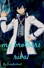 my brothers rival  (Gray fullbuster x reader) by SaraIceland