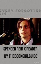 Every Forgotten Sin- Dr. Spencer Reid x Reader [COMPLETED] by thebookgirlguide