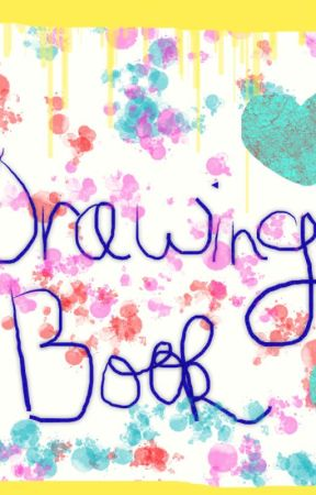 Drawing Book #1 by corinLove123