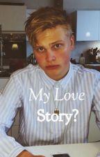 My Love Story? (Anthon Edwards Fanfiktion) by Sofiehba