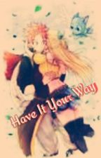 have it your way (nalu fanfiction) by fairytaillover220