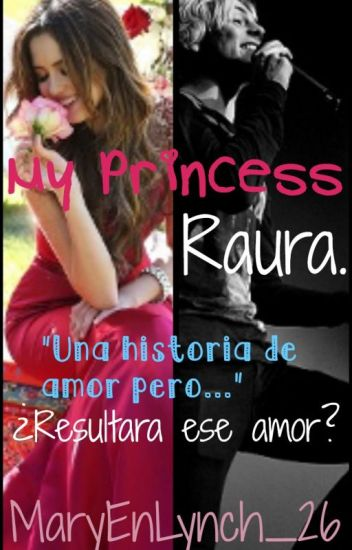 My Princess - RAURA (EDITANDO)