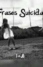 Frases Suicidas by LamoniaOficial