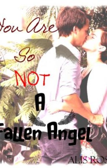 You Are So Not a Fallen Angel by alissende