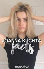 ❝Joanna Kuchta facts.❞ by mercurioxx