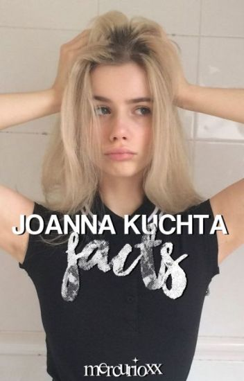 ❝Joanna Kuchta facts.❞
