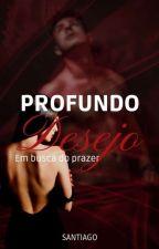 Profundo Desejo  by Jennsaantiago